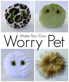 Worry Pets - Sensory Buddies for Anxiety Nice add-on group activity for my Anxiety Prevention group