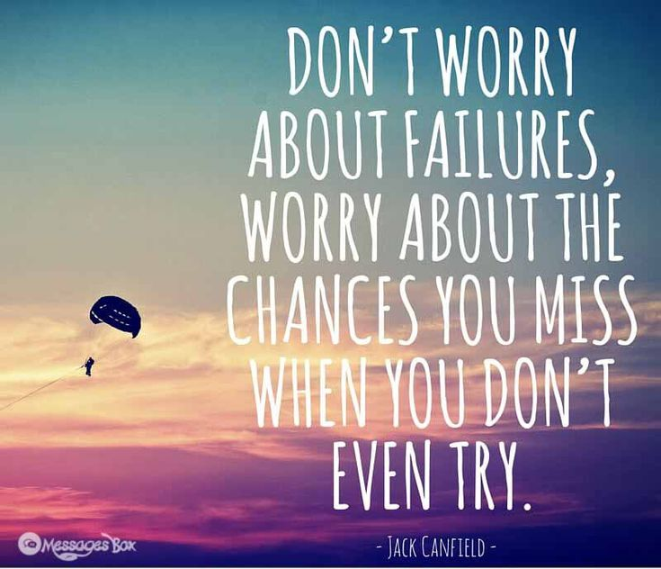 Don't Worry about failures Worry about the chances you miss when you don't even try !!  Inspirational quotes