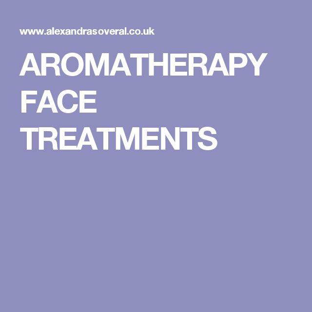AROMATHERAPY FACE TREATMENTS