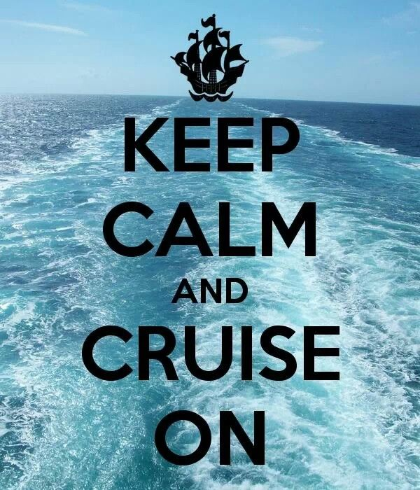 Cruise Quotes Fair 17 Best Keep Calm Images On Pinterest  Calming Keep Calm And