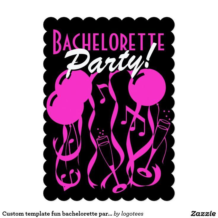 Custom Template Fun Bachelorette Party Invitations
