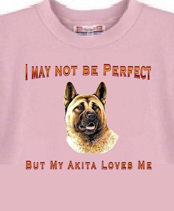 Ad Ebay Akita Dog T Shirt I May Not Be Perfect But My Akita