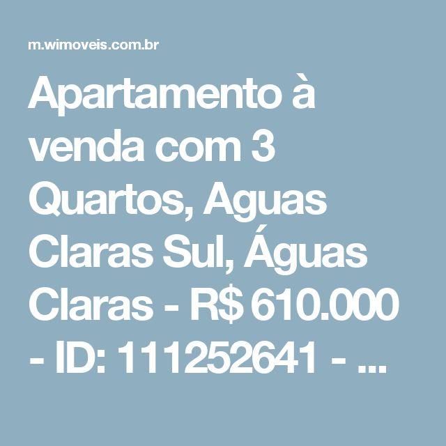 Apartamento à venda com 3 Quartos, Aguas Claras Sul, Águas Claras - R$ 610.000 - ID: 111252641 - Wimoveis