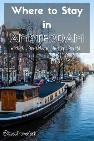 Where to stay in Amsterdam including a houseboat, hostel, hotel, and apartment hotel.