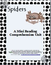 Spidersis a short mini reading and science unit with a math component in which students will learn many interesting facts about spiders. First, the students read a short passage about spiders. Then they answer several questions about the reading based on Bloom's Taxonomy or do an activity related to the reading passage.  Activities include dictionary work, spider math problems, labeling the parts of a spider, and completing a spider web. A spider graph is included for analyzing.