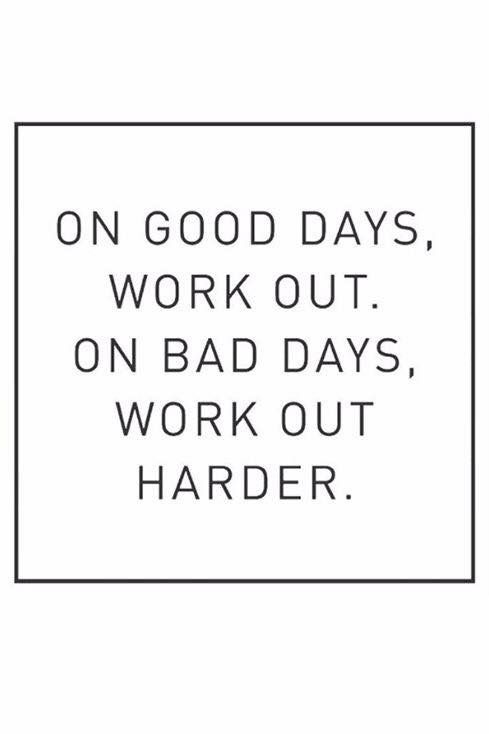 Work Out On Good Days And On Bad Days Work Harder Health Fitness