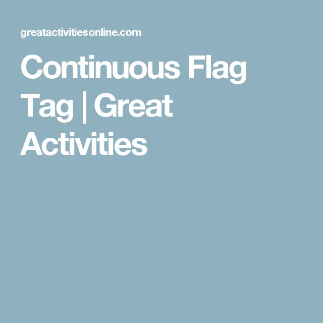 Continuous Flag Tag | Great Activities