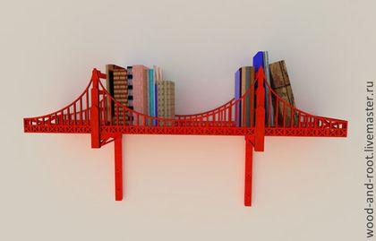 """Мебель ручной работы. Полка-мост """"Золотые Ворота"""" (Golden Gate Bridge). WOODANDROOT. Интернет-магазин Ярмарка Мастеров. Калифорния"""
