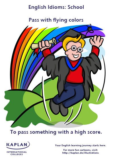 Idioms: Pass with flying colors for all those who will soon graduate.2014