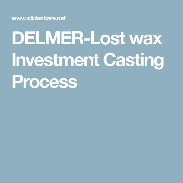 DELMER-Lost wax Investment Casting Process
