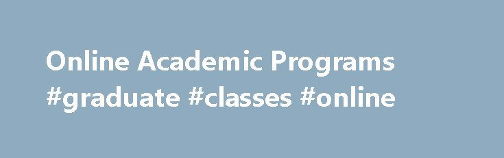 Online Academic Programs #graduate #classes #online http://sierra-leone.remmont.com/online-academic-programs-graduate-classes-online/  # Online Degrees Certificates The discount for Federal employees and their spouses and eligible dependents will be applied to out-of-state tuition and specialty graduate programs. It does not apply to doctoral programs. This discount cannot be combined with the Completion Scholarship for Maryland community college students or the Pennsylvania Completion…