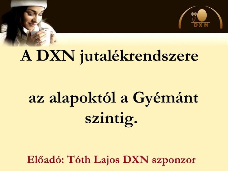 dxn-jutalkrendszere by Tóth Lajos - DXN Europe Kft. via Slideshare