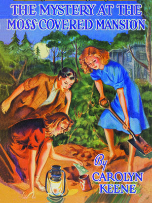 21. The Mystery at the Moss-Covered Mansion - 1941 Edition When Nancy, Bess, and George help Mr. Drew search for an heiress who has vanished, they come across an estate that has the hair prickling on the backs of their necks. Read more: Original Nancy Drew Books in Order - Summary of Nancy Drew Mysteries - Country Living