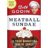 Meatball Sundae: Is Your Marketing out of Sync? (Hardcover)By Seth Godin