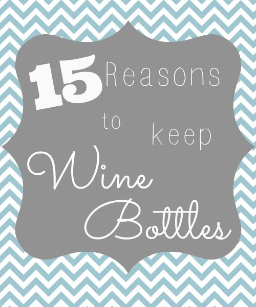 Drink lots of wine gets what you can do with the empty for What can you do with empty wine bottles