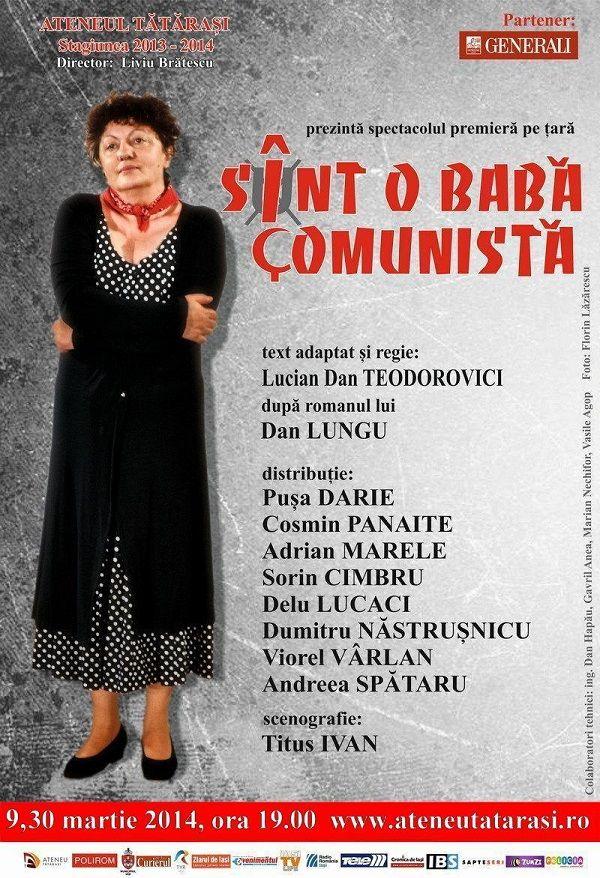 """Spectacolul de teatru """"Sînt o babă comunistă"""""""