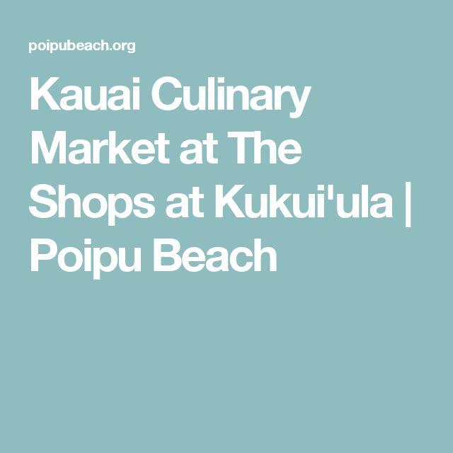 Kauai Culinary Market at The Shops at Kukui'ula   Poipu Beach