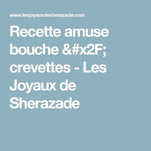 Recette amuse bouche / crevettes - Les Joyaux de Sherazade