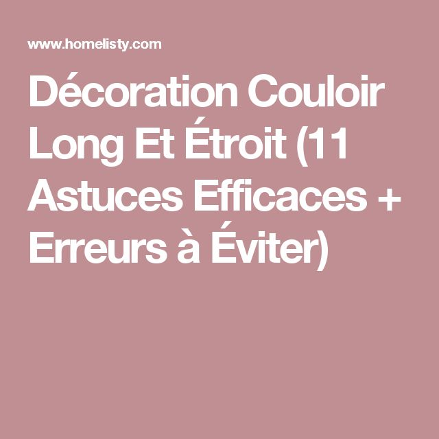 Les 25 meilleures id es de la cat gorie d coration de for Amenager couloir long