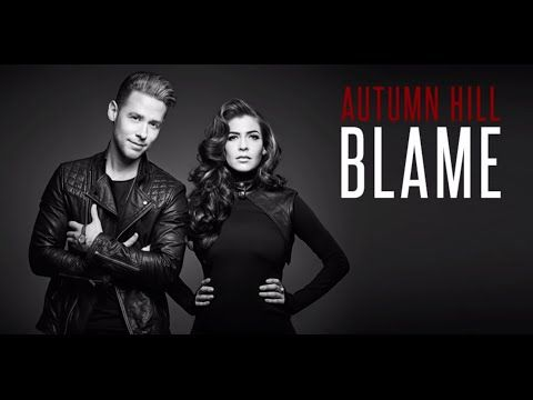 Autumn Hill - Blame (Official Music Video) - YouTube