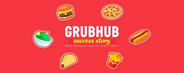 What Startups Can Learn from Grubhub's Success Story.