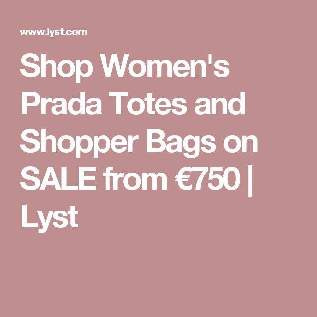 Shop Women's Prada Totes and Shopper Bags on SALE from €750 | Lyst