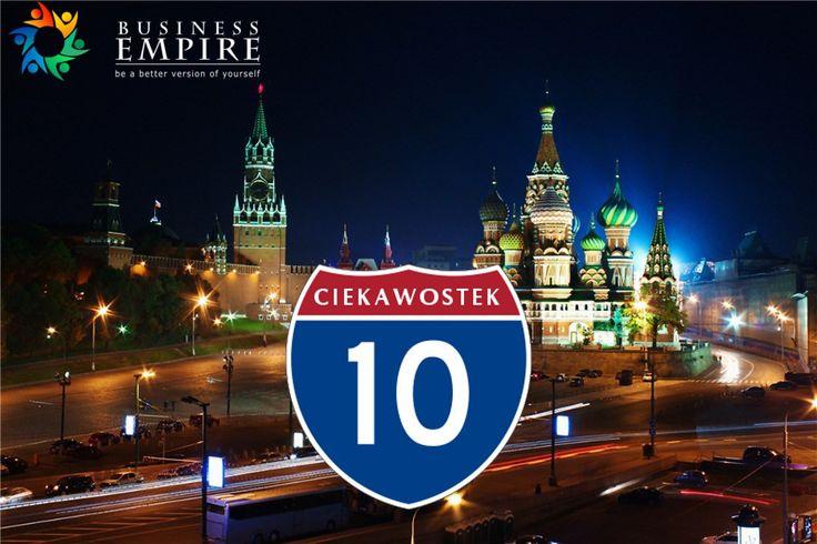10 faktów i mitów dotyczących życia w Rosji
