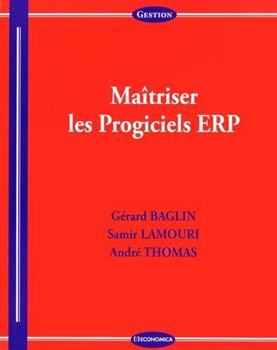 Maîtriser les progiciels ERP de Gérard Baglin  http://scd.ensam.eu/flora/jsp/index_view_direct_anonymous.jsp?record=default:UNIMARC:144383