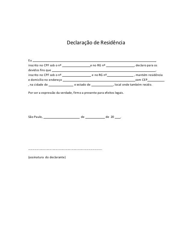 Declaração de Residência Eu , inscrito no CPF sob o nº e no RG nº , declaro para os devidos fins que , inscrito no CPF sob...
