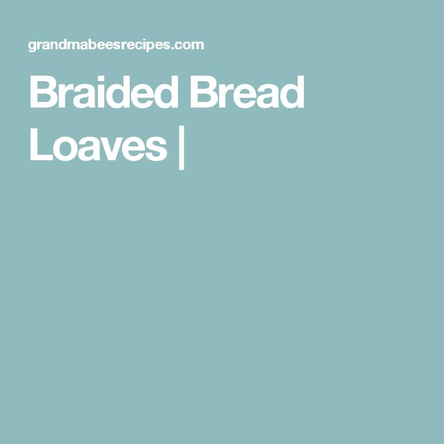 Braided Bread Loaves |