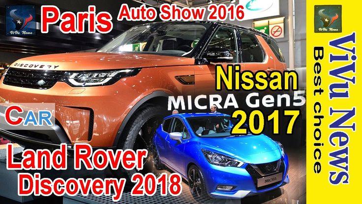 Xe 2016 | Land Rover Discovery 2018 và Nissan Micra 2017 tại Paris AutoS...