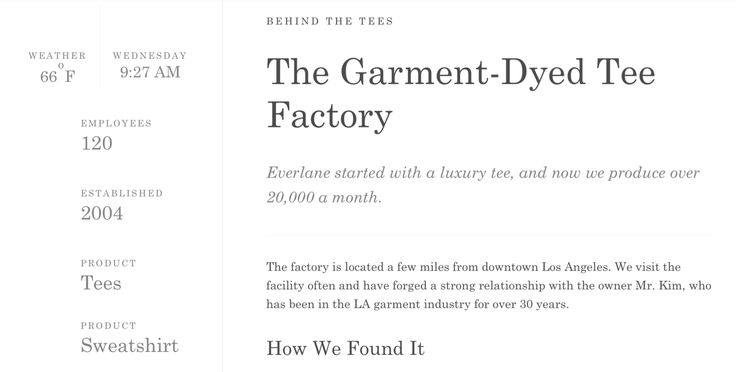 "Everlane's go-to is transparency. Pricing transparency – in particular –  has garnered the San Francisco-based brand a lot attention since its launch  in 2011, including a spot on Fast Co.'s 20146 ""50 Most Innovative  Companies"" list. It also earned Everlane ""$12 million in revenue in 2013,  and"