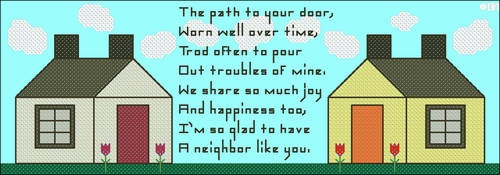 """""""The path to your door, worn well over time, trod often to pour out troubles of mine. We share so much joy and happiness too, I'm so glad to have a neighbor like you!"""""""