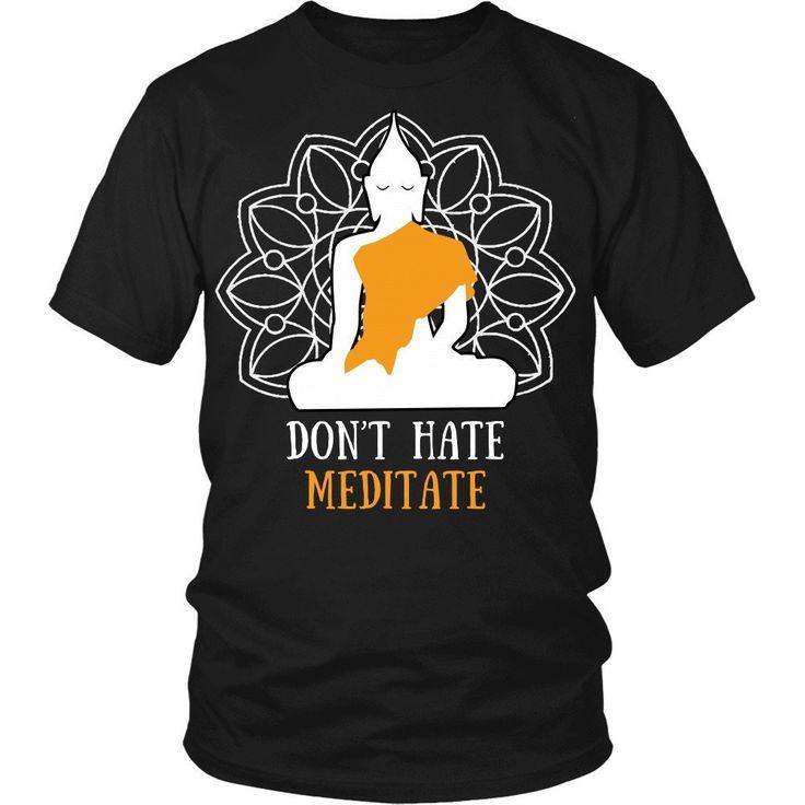 Don't hate meditate Buddhism T-shirt