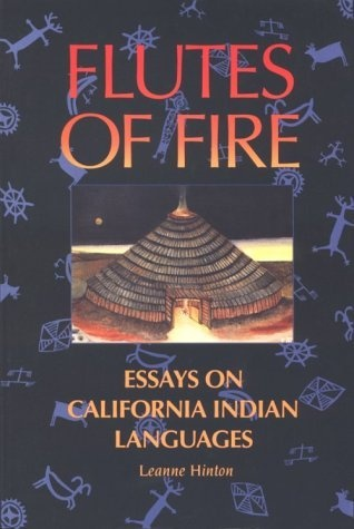 hinton leanne. flutes of fire essays on california indian languages