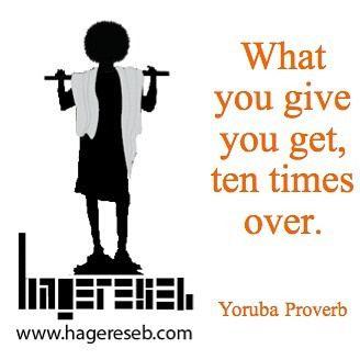 """What you give you get, ten times over."" - Yoruba Proverb #Yoruba proverb #AfricanProverb"
