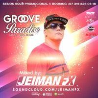 Jeiman Fx - Groove Paradise 3-2017 de JEIMAN FX en SoundCloud