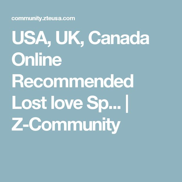 USA, UK, Canada Online Recommended Lost love Sp... | Z-Community