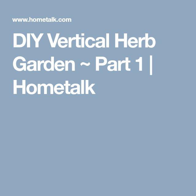DIY Vertical Herb Garden ~ Part 1   Hometalk