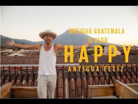Egresados landivarianos participaron en este proyecto. Pharrell Williams - Happy (LA ANTIGUA IS ALSO HAPPY) - YouTube