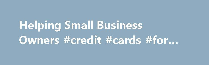 Helping Small Business Owners #credit #cards #for #bad #credit http://loans.nef2.com/2017/05/02/helping-small-business-owners-credit-cards-for-bad-credit/  #new business loans # Becoming an Approved Vendor. Credit Repair Services Don't be another victim of a broken system! Our Team will do the work for you to improve your Credit Profile and get ALL 3 of your Credit Scores…  Read more