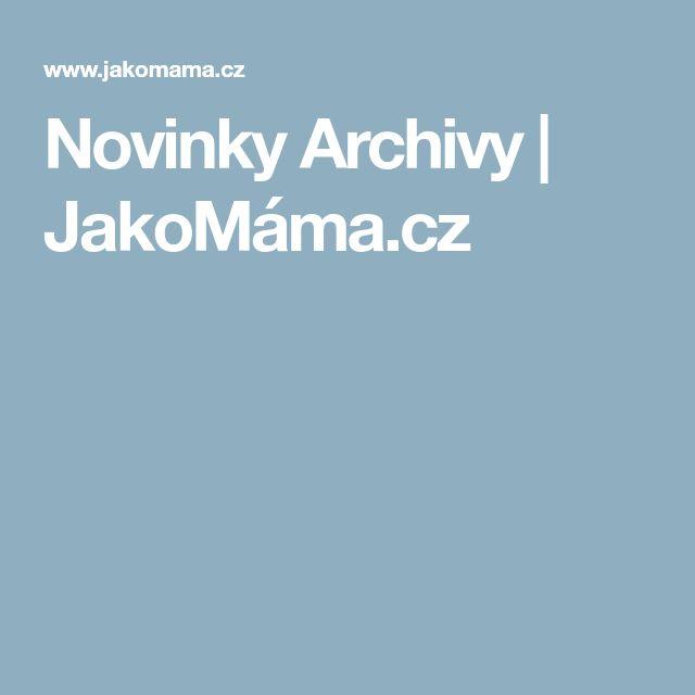 Novinky Archivy   JakoMáma.cz