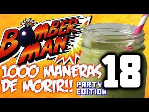 """1000 MANERAS DE MORIR: """"EL SMOOTHIE MORTAL!"""" BOMBERMAN PARTY EDITION! (Episodio 18) - YouTube"""
