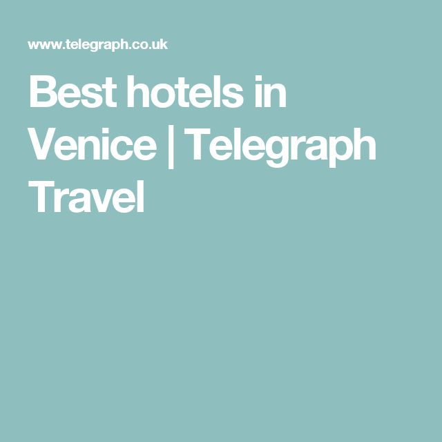 Best hotels in Venice | Telegraph Travel