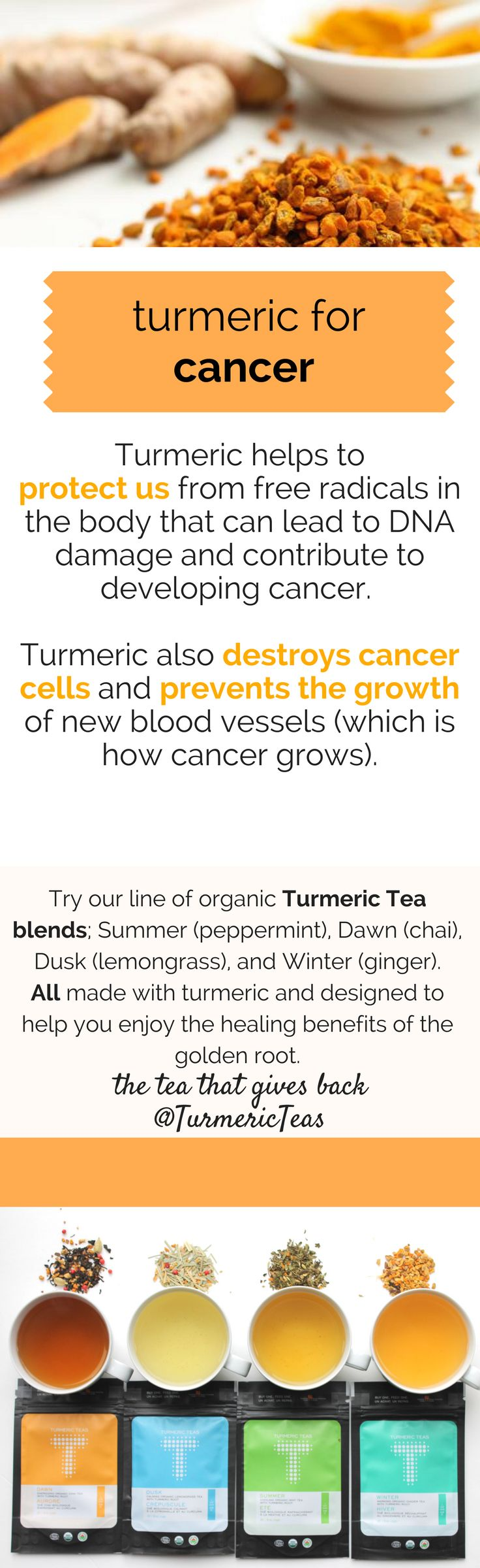 Prevent the growth and destroy cancer cells with turmeric. It protects us from the free radicals in the body that can lead to DNA damage and developing cancer. Click to read our full blog on preventing cancer with #turmeric on our website. #turmericteas #cancer #cancertreatment #naturalremedy #turmericbenefits #turmerichealth
