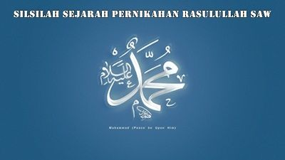 Silsilah Sejarah Pernikahan Rasulullah SAW - https://nasehatislami.com/silsilah-sejarah-pernikahan-rasulullah-saw.html