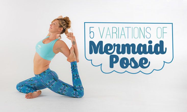 Mermaid Pose is a great way to stretch out your legs, open your heart, and even change up some of your other favorite poses. Here are five great variations!