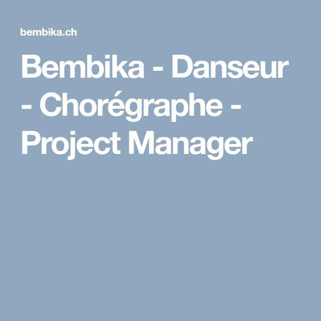 Bembika - Danseur - Chorégraphe - Project Manager