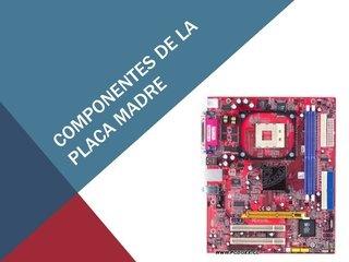 componentes-de-la-placa-madre by computacioncv via Slideshare