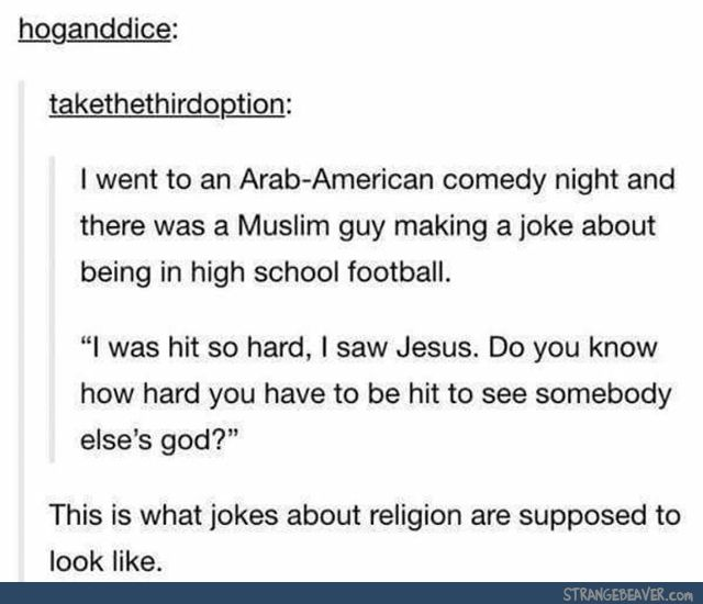 Yesss. Give me some more non-offensive comedy about religion instead of all that horrible stuff people do on TV.